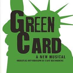 Green Card: A New Musical Original Off-broadway Cast Recording