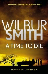 A Time To Die - Wilbur Smith Paperback
