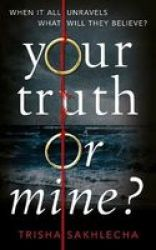 Your Truth Or Mine? Paperback