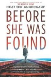Before She Was Found Hardcover Original Ed.