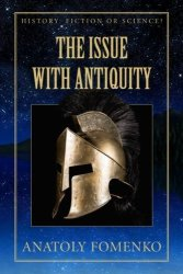 The Issue With Antiquity History: Fiction Or Science? Volume 5