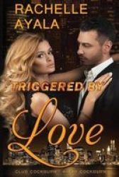 Triggered By Love Paperback