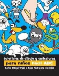 Tutoriales De Dibujo Y Caricaturas Para Ninos Facil Abc