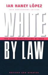 White by Law 10th Anniversary Edition: The Legal Construction of Race Critical America Series