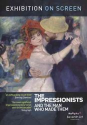 AND Impressionists The Man Who Made Them