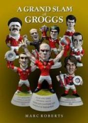Grand Slam Of Groggs A - Marc Roberts Hardcover