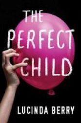 The Perfect Child Hardcover