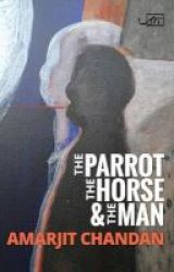 The Parrot The Horse And The Man Hardcover