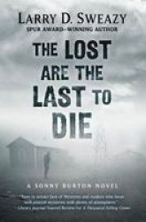 The Lost Are The Last To Die Large Print Paperback Large Type Large Print Edition