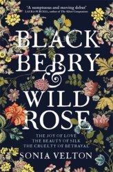 Blackberry And Wild Rose - Sonia Velton Paperback
