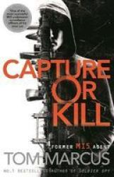 Capture Or Kill Hardcover