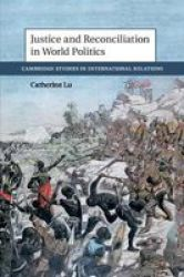 Cambridge Studies In International Relations - Justice And Reconciliation In World Politics Paperback