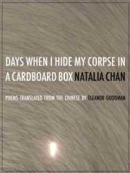 Days When I Hide My Corpse In A Cardboard Box - Selected Poems Of Natalia Chan Paperback