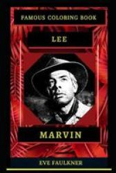 Lee Marvin Famous Coloring Book - Whole Mind Regeneration And Untamed Stress Relief Coloring Book For Adults Paperback