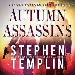 Autumn Assassins: A Special Operations Group Thriller Book 3