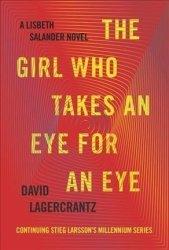 The Girl Who Takes An Eye For An Eye - A Lisbeth Salander Novel Continuing Stieg Larsson& 39 S Millennium Series Standard Forma