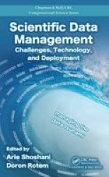 Scientific Data Management - Challenges Technology And Deployment Hardcover