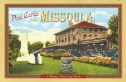 Post Cards From Missoula - A Vintage Post Card Book Paperback