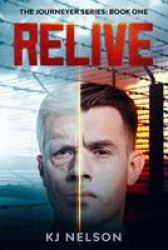 Relive - The Journeyer Series: Book One Paperback