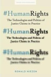 Humanrights - The Technologies And Politics Of Justice Claims In Practice Hardcover