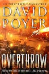 Overthrow - The War With China And North Korea--fall Of An Empire Hardcover