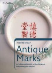 Antique Marks - An Indispensable Guide To Identifying And Interpreting Your Antiques Paperback