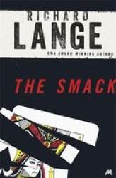 The Smack - Gritty And Gripping La Noir Paperback