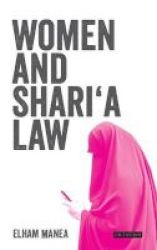 Women And Shari& 39 A Law - The Impact Of Legal Pluralism In The Uk Paperback