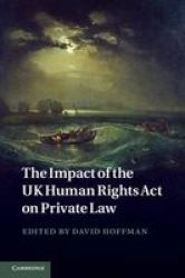 The Impact Of The UK Human Rights Act On Private Law Hardcover