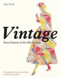 Vintage Dress Patterns Of The 20TH Century - Anne Tyrrell Paperback