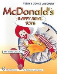 Mcdonald& 39 S Happy Meal Toys: In The Usa Paperback