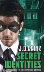 Secret Identities - A Novella Of The Identity Crisis Universe Paperback