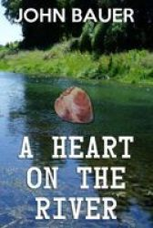 A Heart On The River Paperback
