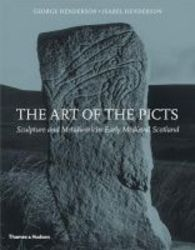 The Art Of The Picts - Sculpture And Metalwork In Early Medieval Scotland paperback