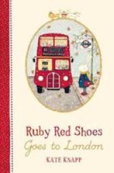 Ruby Red Shoes Goes To London Hardcover
