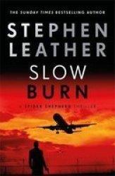 Slow Burn - The 17TH Spider Shepherd Thriller Hardcover