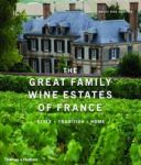 The Great Family Wine Estates Of France - Style Tradition Home hardcover