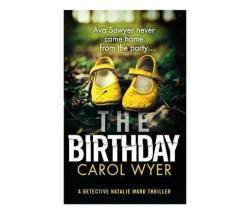 The Birthday : An Absolutely Gripping Crime Thriller