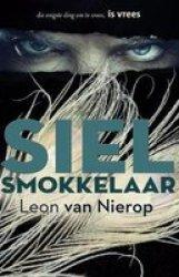 Sielsmokkelaar: Die Enigste Ding Om Te Vrees Is Vrees Afrikaans Paperback Revised Ed