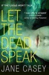 Let The Dead Speak - A Gripping New Thriller Paperback