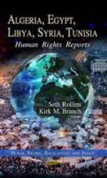 Algeria Egypt Libya Syria Tunisia - Human Rights Reports Hardcover