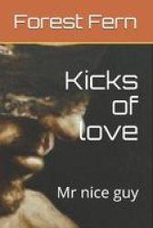 Kicks Of Love - Mr Nice Guy Paperback