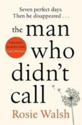 The Man Who Didn& 39 T Call Paperback
