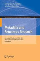 Metadata And Semantics Research - 7TH International Conference Mstr 2013 Thessaloniki Greece November 19-22 2013. Proceedings Pa