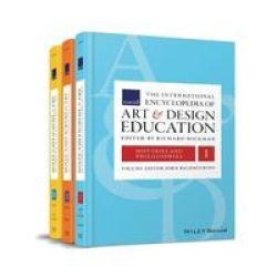 The International Encyclopedia Of Art And Design Education - 3 Volume Set Hardcover