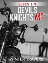 Devil& 39 S Knights Mc - Books 1-4 Paperback