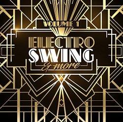 Electro Swing & More Vol. 1