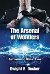 The Arsenal Of Wonders Paperback