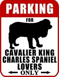 Top Shelf Novelties Parking For Cavalier King Charles Spaniel Lovers Only Silhouette Laminated Dog Sign Includes Bonus I Love My Dog Decal SP2027