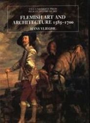 Flemish Art And Architecture 1585-1700 The Yale University Press Pelican History Of Art
